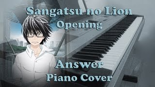 Gambar cover 3-gatsu no Lion OP (3月のライオン) | Answer (アンサー) - Bump of Chicken | Piano Cover