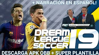 DESCARGA! DREAM LEAGUE SOCCER 19 CON NARRACION EN ESPAÑOL! NUEVA INTERFAZ + SUPER PLANTILLA