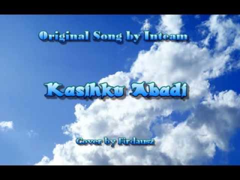 Kasihku Abadi ( Cover by Firdausz )