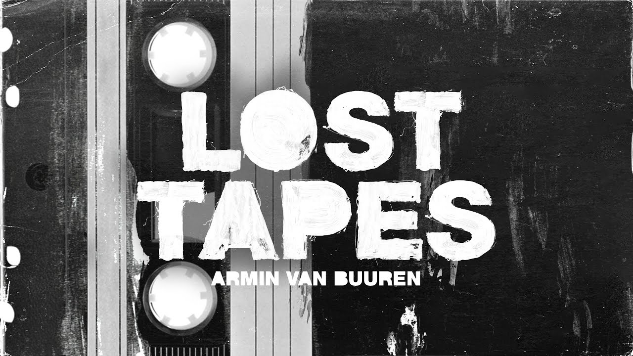 Armin van Buuren - Lost Tapes [OUT NOW]