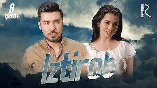 Iztirob (o'zbek serial) | Изтироб (узбек сериал) 8-qism
