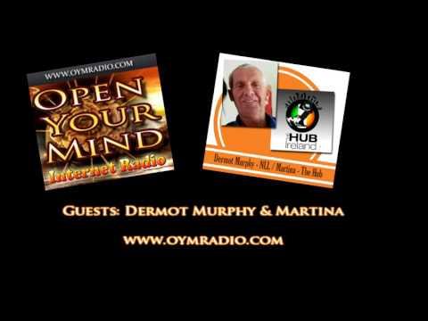 Open Your Mind (OYM) Radio - Dermot Murphy & Martina - Feb 28th 2016