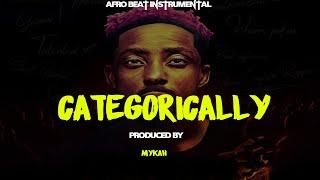 🔥🔥CATEGORICALLY' Afro Beat Instrumental VECTOR X ERIGGA Type Beat