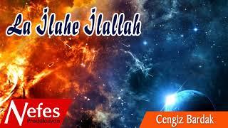 La İlahe İllallah  - Cengiz Bardak   2018 Yeni İlahi