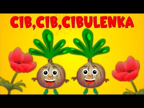 Cib cib cibulenka  - Písničky pro děti a nejmenší -  zpívánky