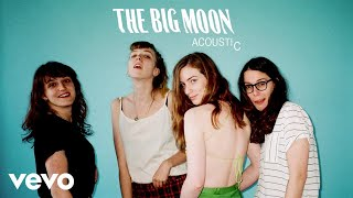 The Big Moon - Nothing Without You