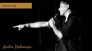 Andre Hehanusa - Dimana Ada (+lirik)