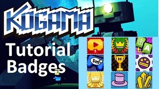 KoGaMa Tutorial: All Badges