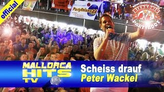 Peter Wackel - Scheiss drauf! - Ballermann Hits