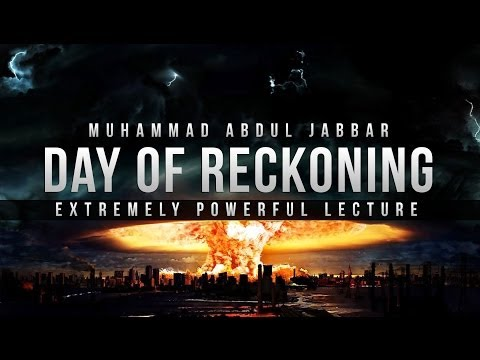 Day of Reckoning - Powerful Lecture - Abdul Jabbar