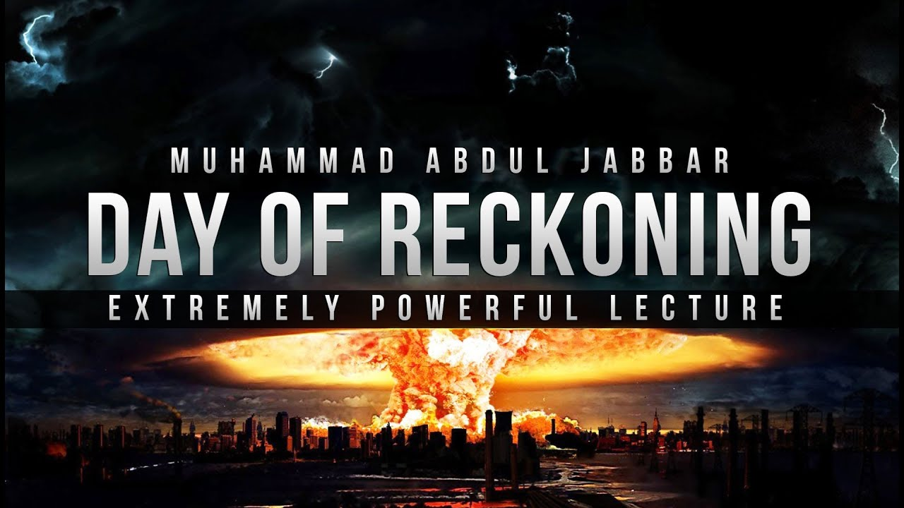 Download Day of Reckoning - Powerful Lecture - Abdul Jabbar