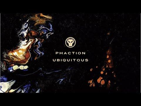 Phaction - Ubiquitous