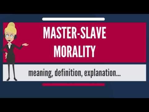 What is MASTER-SLAVE MORALITY? What does MASTER-SLAVE MORALITY mean?
