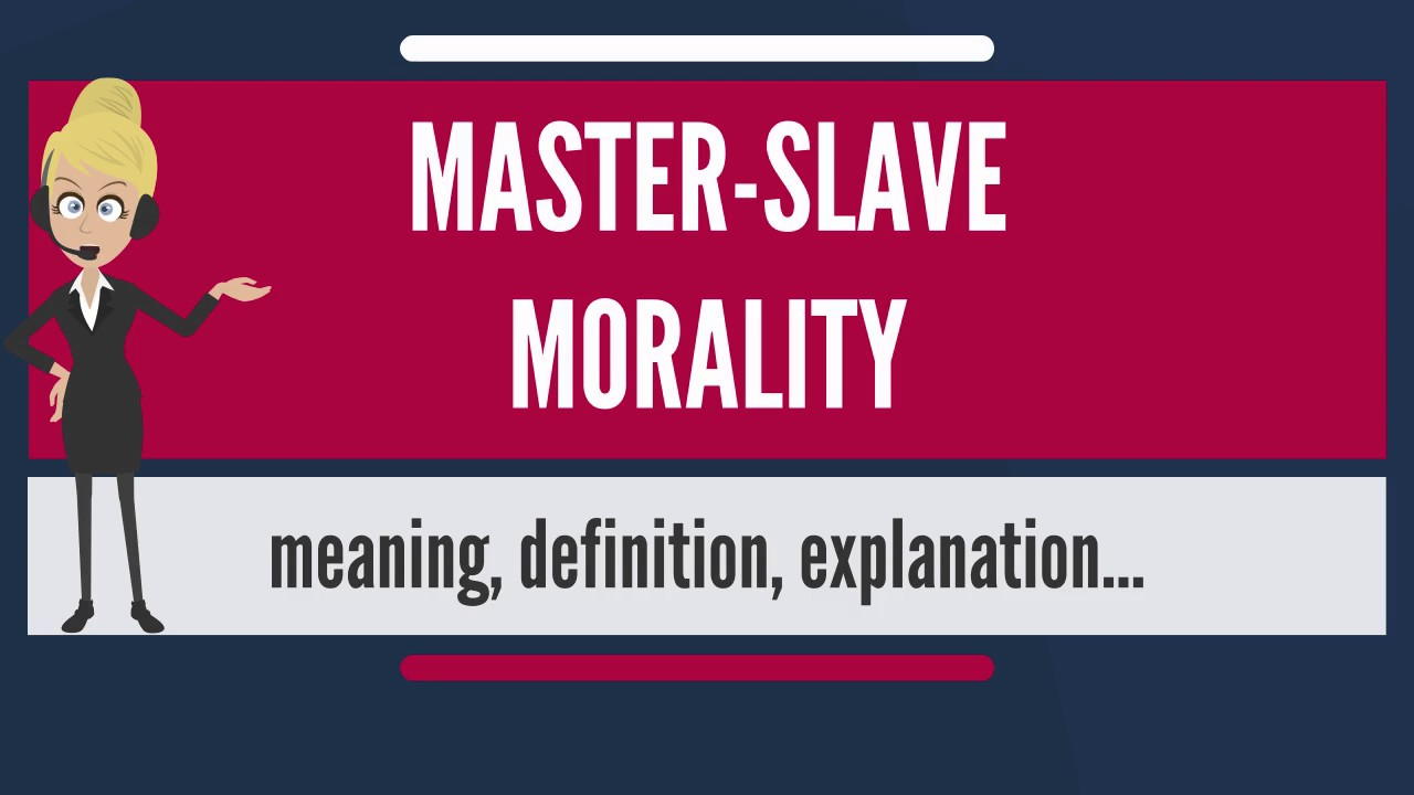 what is master-slave morality? what does master-slave morality mean
