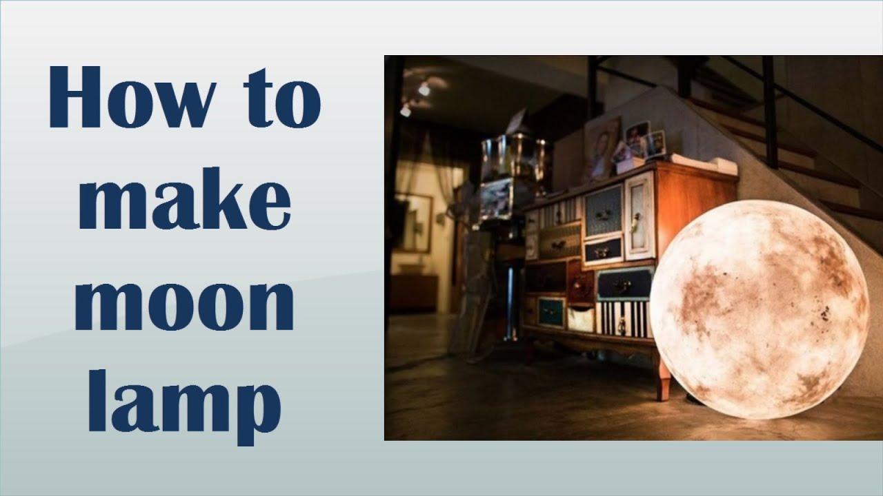 How To Make Moon Lamp Youtube