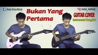 Bukan Yg Pertama l Guitar Cover Si Kembar l