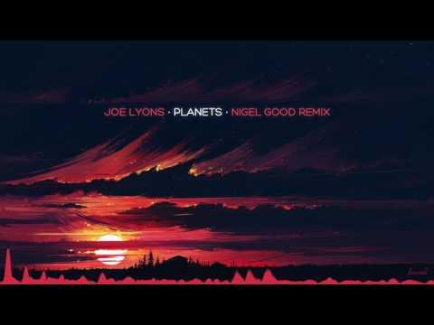 Joe Lyons - Planets (Nigel Good Remix)