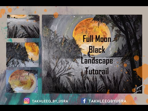 Full Moon Black Landscape Tutorial | Takhleeq By Usra | Painting Techniques & Hacks