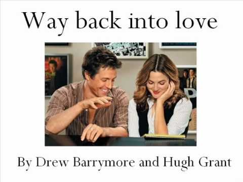 Way back into love ~ Hugh Grant and Drew Barrymore