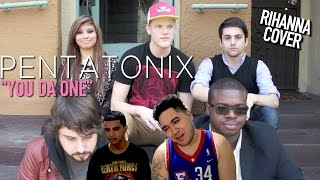 Pentatonix - You Da One (Rihanna Cover) REACTION!!!