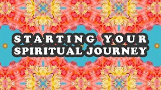 HOW TO START YOUR SPIRITUAL PATH AND NAVIGATE THROUGH YOUR SADNESS