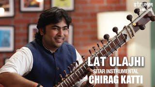 Lat Ulajhi   Chirag Katti   Romantic Sitar Instrumental