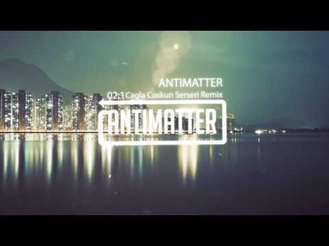 Cagla Coskun Serseri Remix - Antimatter