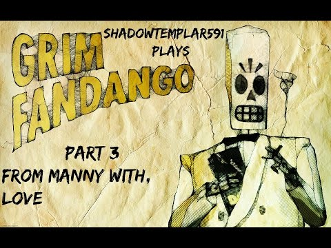 From Manny with Love, Grim Fandango Remastered Part 3