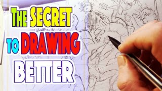 The Secret To Drawing Better! Get Better Faster - How To Draw