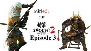 Total War: Shogun 2 / Episode 3 [Saison 1][FR][HD]