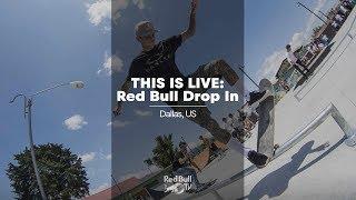LIVE SKATE: Red Bull Drop In | Dallas, Texas
