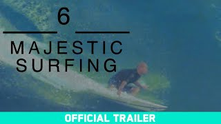 6 Majestic Surfing - Official Trailer