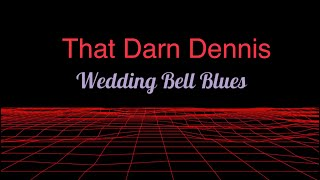 Dennis Regan - Comedian - Wedding Bell Blues (audio)