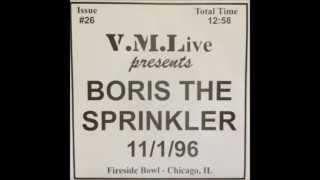 Boris The Sprinkler-  Fireside Bowl  Chicago, IL   11/01/1996