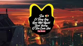 [1 Hour] Em Bằng Lòng Làm Một Người Bình Thường Ở Bên Cạnh Anh - Tik Tok Remix