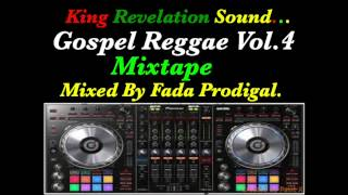 King Revelation Sound,Gospel Reggae Vol.4 Mixtape.