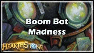 [Hearthstone] Boom Bot Madness