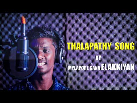 chennai-gana-_-gana-king-elakiyan---thalapathy-tamil-gana-song-2019