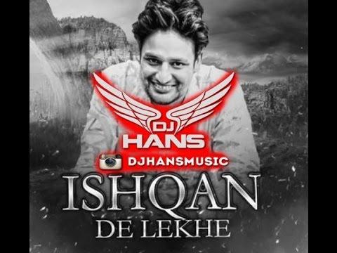 DJ HANS | Remix | Ishqan de lekhe | Best Song 2016