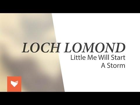 Loch Lomond - Little Me Will Start A Storm (Full album)