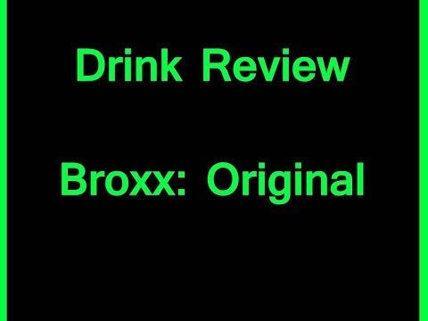 Drink Review - Broxx: Original