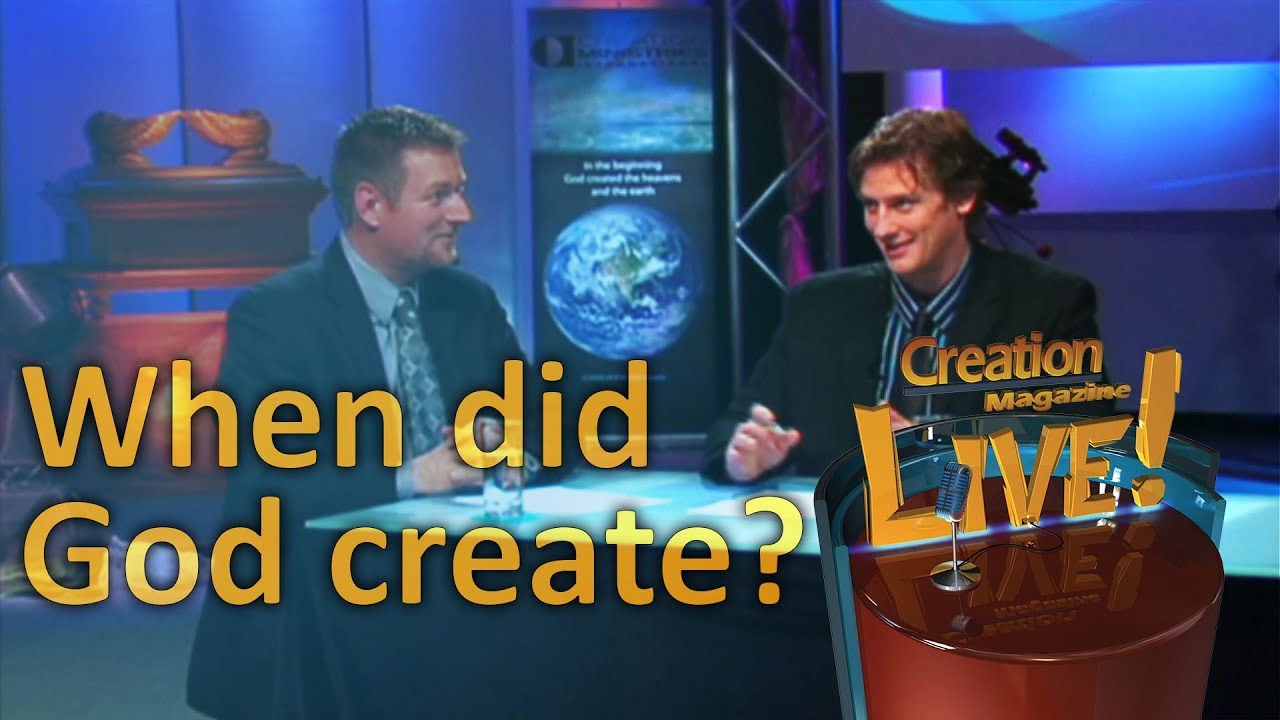 When did God create? -- Creation Magazine LIVE! (2-04) by CMIcreationstation