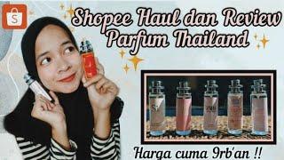 SHOPEE HAUL PARFUM THAILAND + REVIEW ✨|| harga cuma 9rb'an murah dan tahan lama !! 🍒