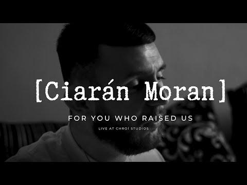 Ciarán Moran   For You Who Raised Us (Live) At Chroí Studio's