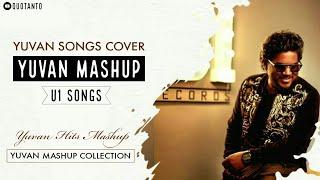 Yuvan Mashup | Yuvan Cover Songs | yuvan songs collection | yuvan hits mashup | U1 mashup songs