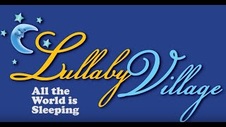 Lullaby to Help Your Baby Sleep : 10 minute All the World is Sleeping Lullabies