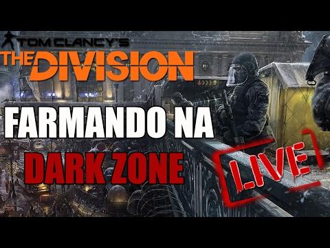 The Division Dark Zone - Farmando Ao Vivo [XBOX ONE]