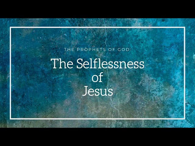 The Prophets of God | The Selflessness of Jesus | Sheikh Azhar Nasser