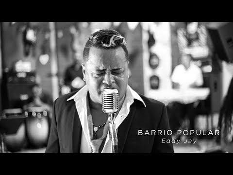 Barrio Popular  -  Eddy Jay    Video Oficial