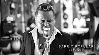 Barrio Popular  -  Eddy Jay  | Video Oficial